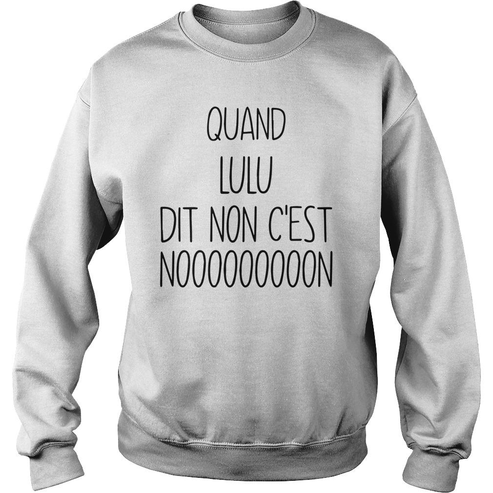 Quand Lulu Dit Non C'est Nooooooooon Sweater