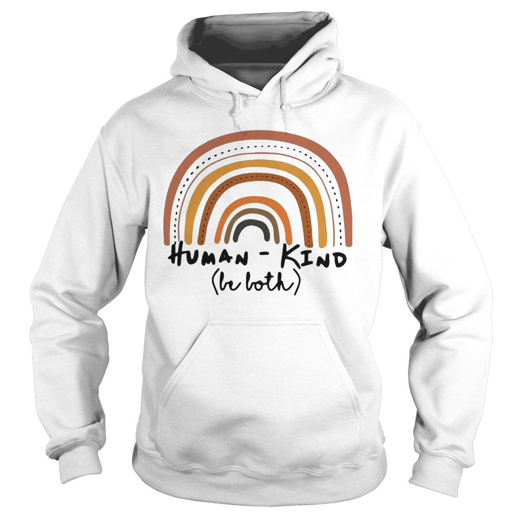 Rainbow Human Kind Be Both Hoodie