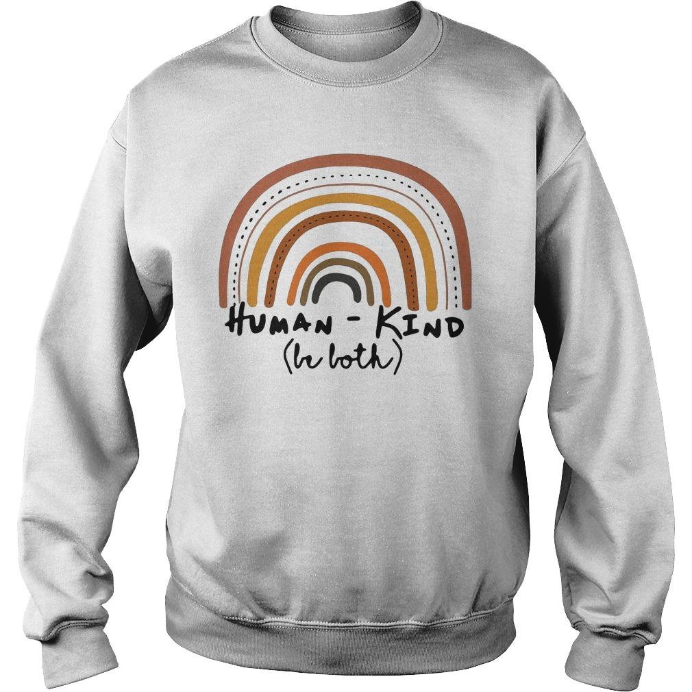 Rainbow Human Kind Be Both Sweater