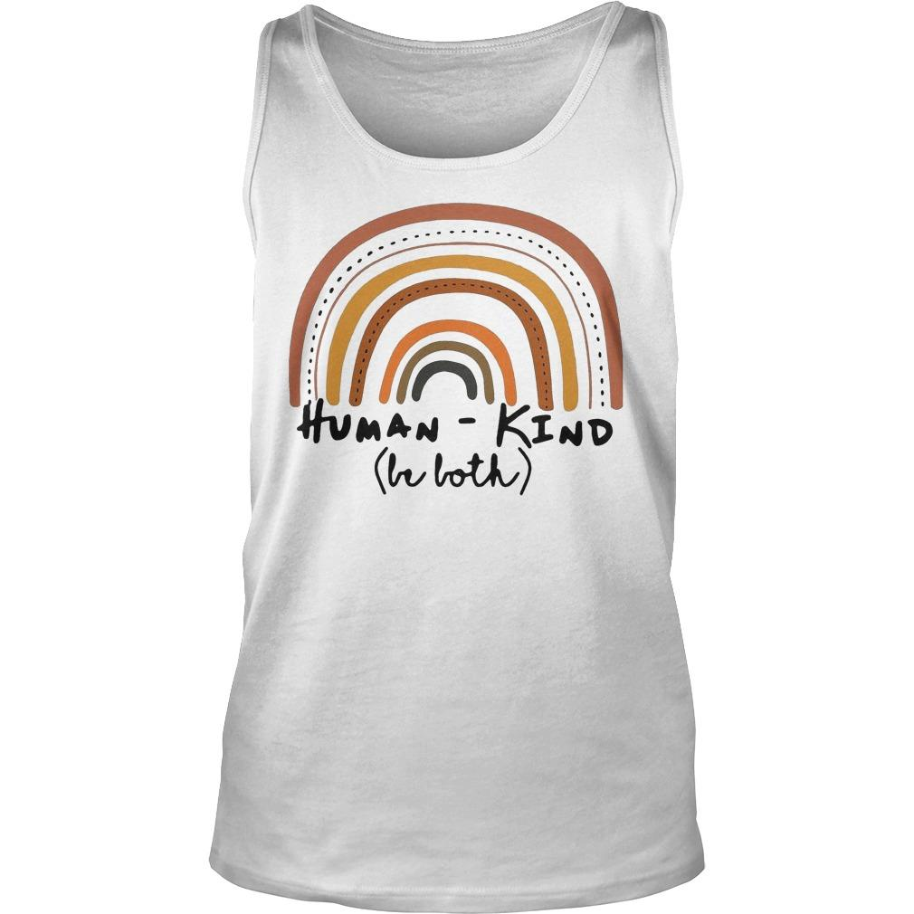 Rainbow Human Kind Be Both Tank Top