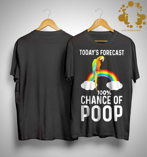 Rainbow Today's Forecast 100 Percent Chance Of Poop Shirt
