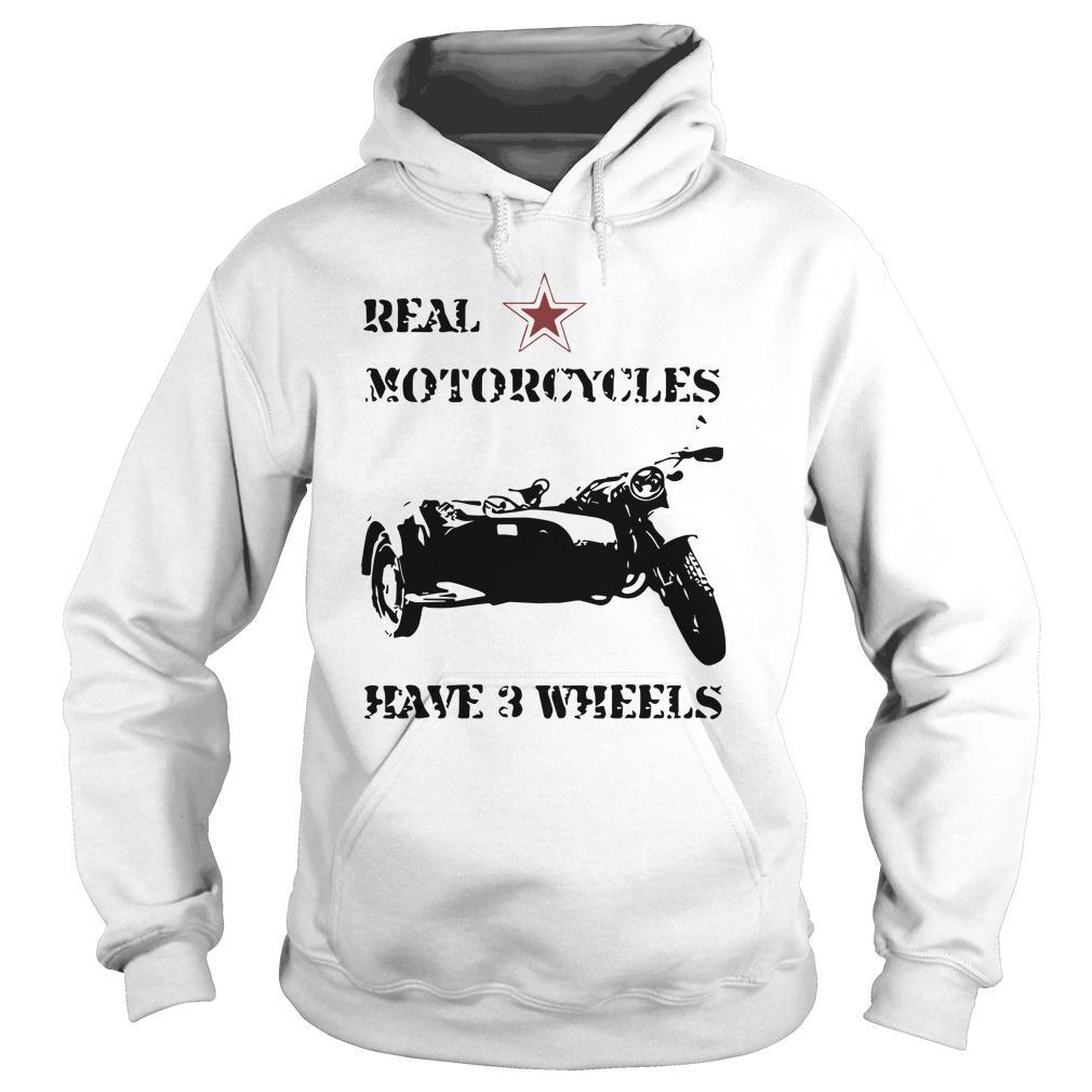 Real Motorcycles Have 3 Wheels Hoodie