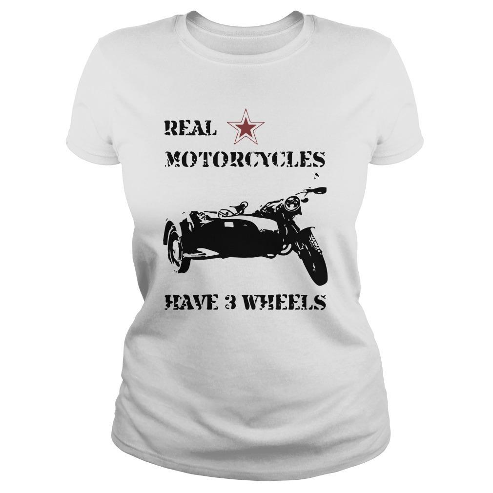 Real Motorcycles Have 3 Wheels Longsleeve