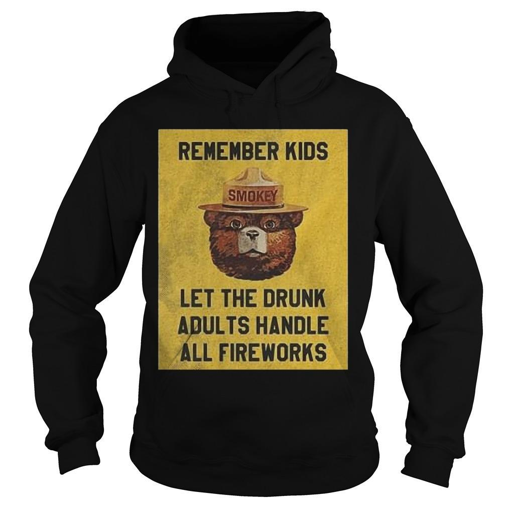 Remember Kids Let The Drunk Adults Handle All Fireworks Hoodie