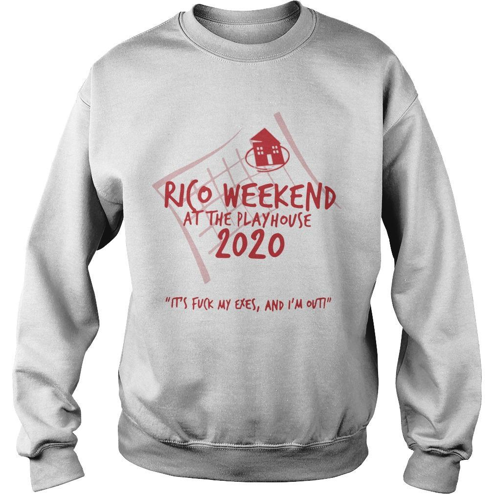Rico Weekend At The Playhouse 2020 It's Fuck My Exes Sweater