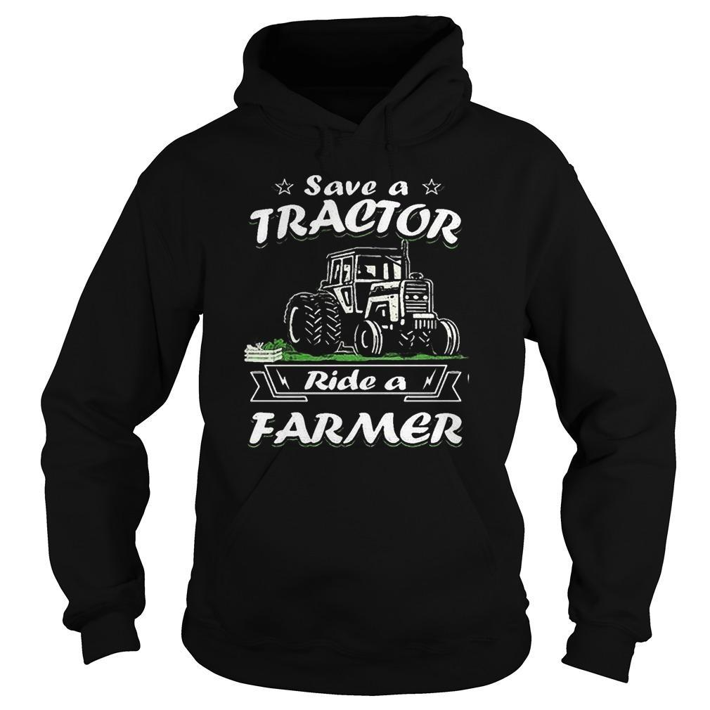 Save A Tractor Ride A Farmer Hoodie