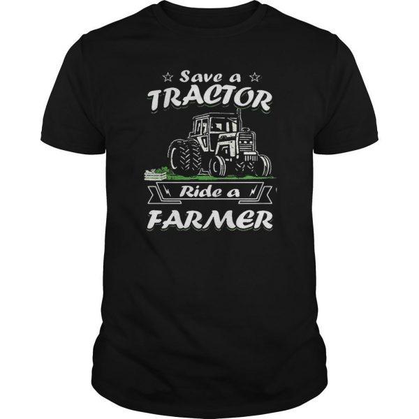 Save A Tractor Ride A Farmer Shirt