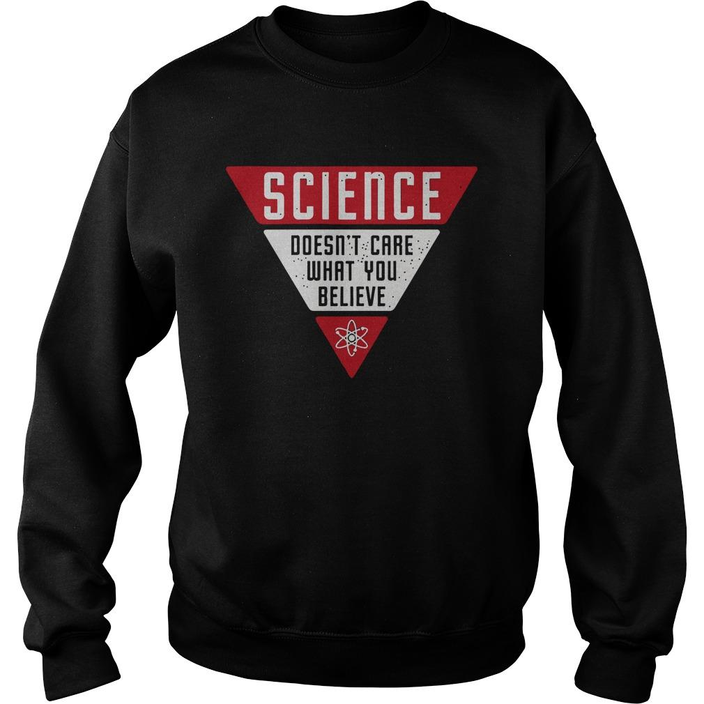 Science Doesn't Care What You Believe Sweater