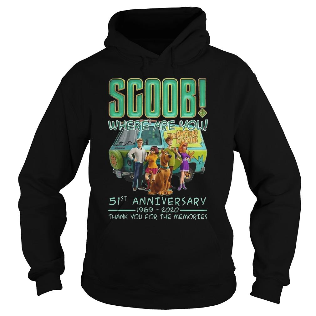 Scoob Where Are You 51st Anniversary 1969 2020 Thank You For The Memories Hoodie