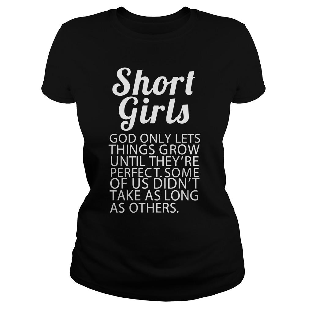 Short Girls God Only Lets Things Grow Until They're Perfect Longsleeve
