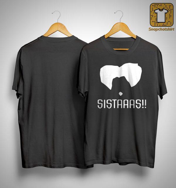 Sistaaas Shirt