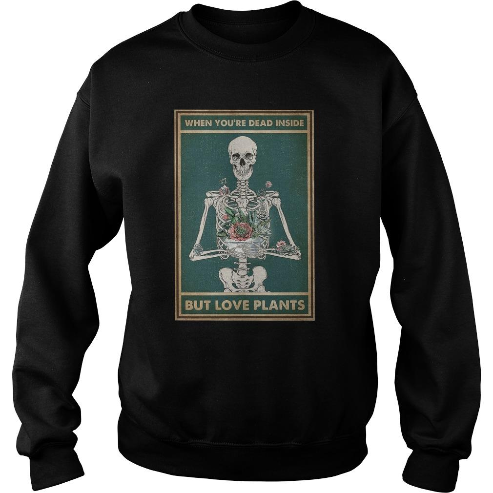 Skeleton When You're Dead Inside But Love Plants Sweater