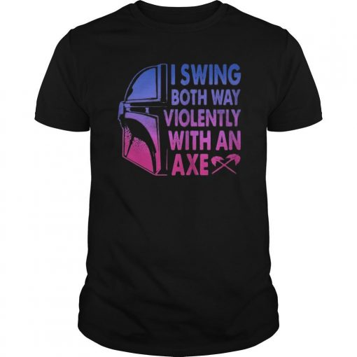 Star Wars Darth Vader I Swing Both Way Violently With An Axe Shirt