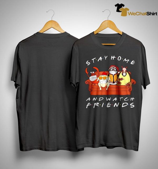 Stay Home And Watch Friends Shirt