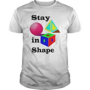 Stay In Shape Shirt