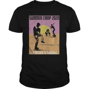 Summer Camp 2020 The Return To Baseball Shirt