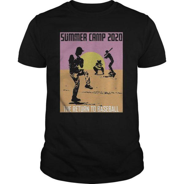 Summer Camp 2020 The Return To Baseball Shirt