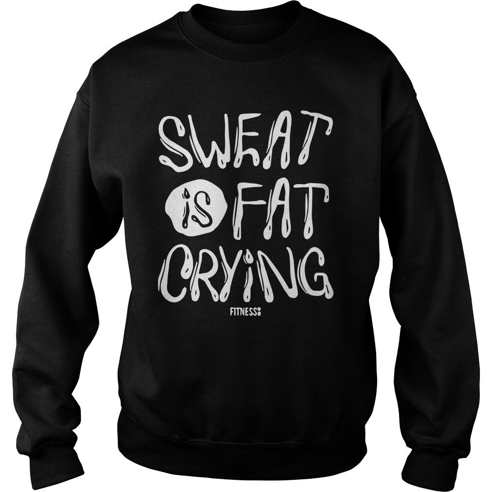 Sweat Is Fat Crying Sweater