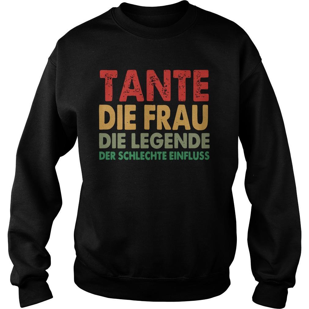 Tante Die Frau Die Legende Der Schlechte Einfluss Sweater