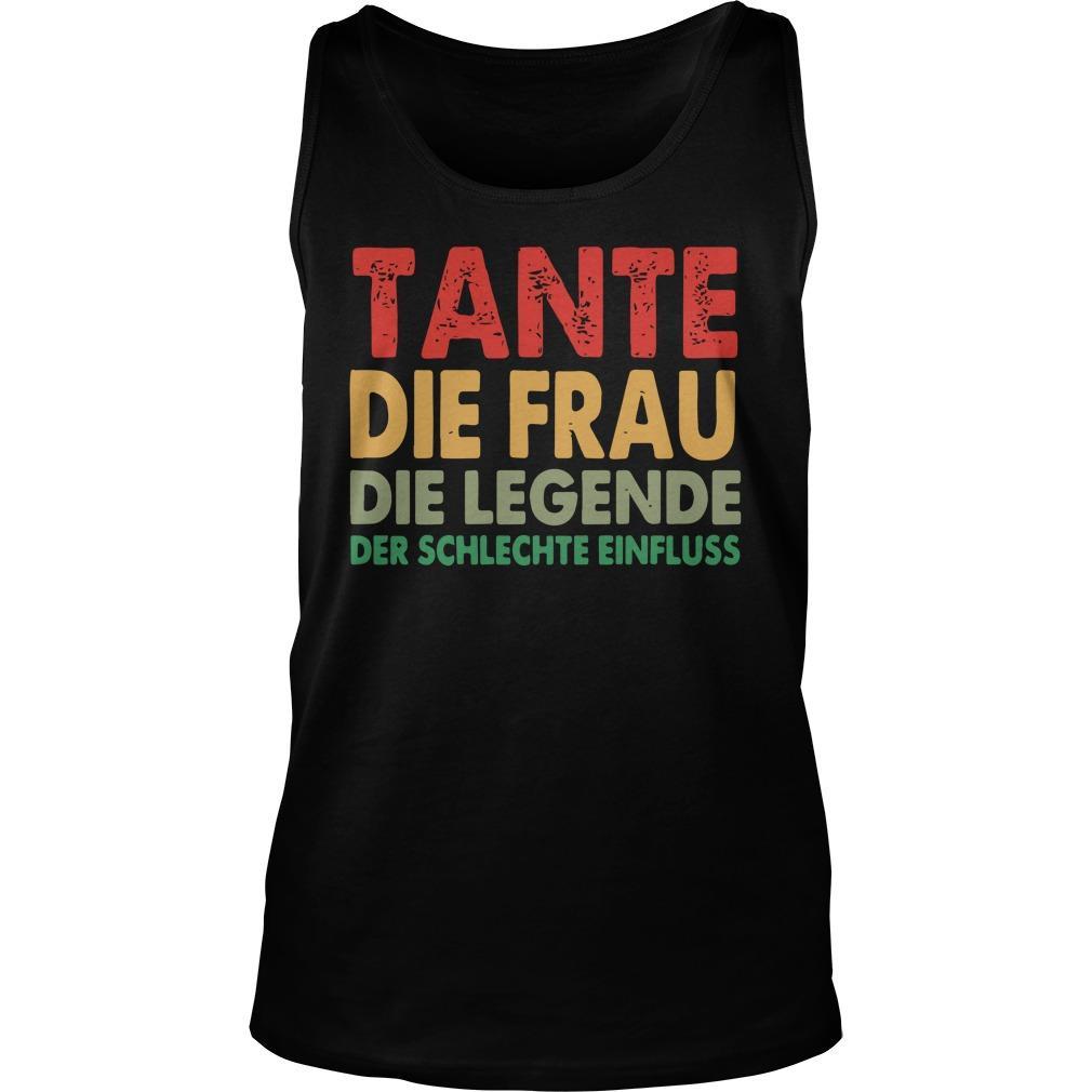 Tante Die Frau Die Legende Der Schlechte Einfluss Tank Top
