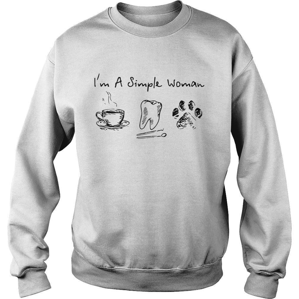 Tea Dental Assistant Dog I'm A Simple Woman Sweater