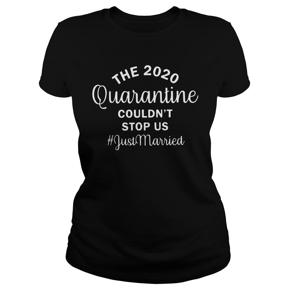 The 2020 Quarantine Couldn't Stop Us #justmarried Longsleeve