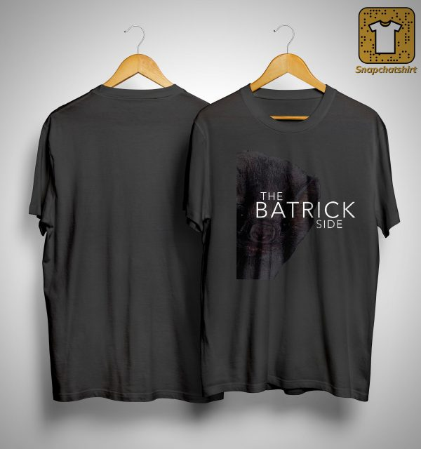 The Batrick Side Shirt