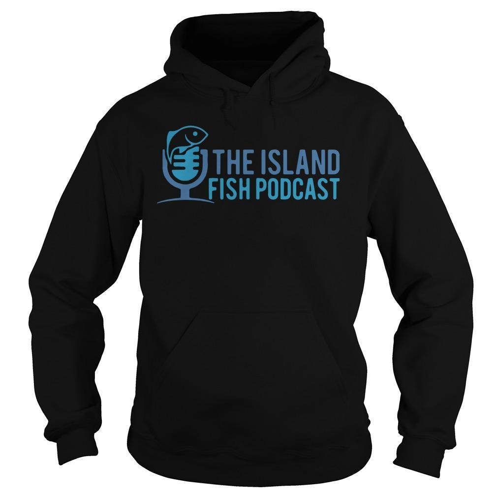 The Island Fish Podcast Hoodie