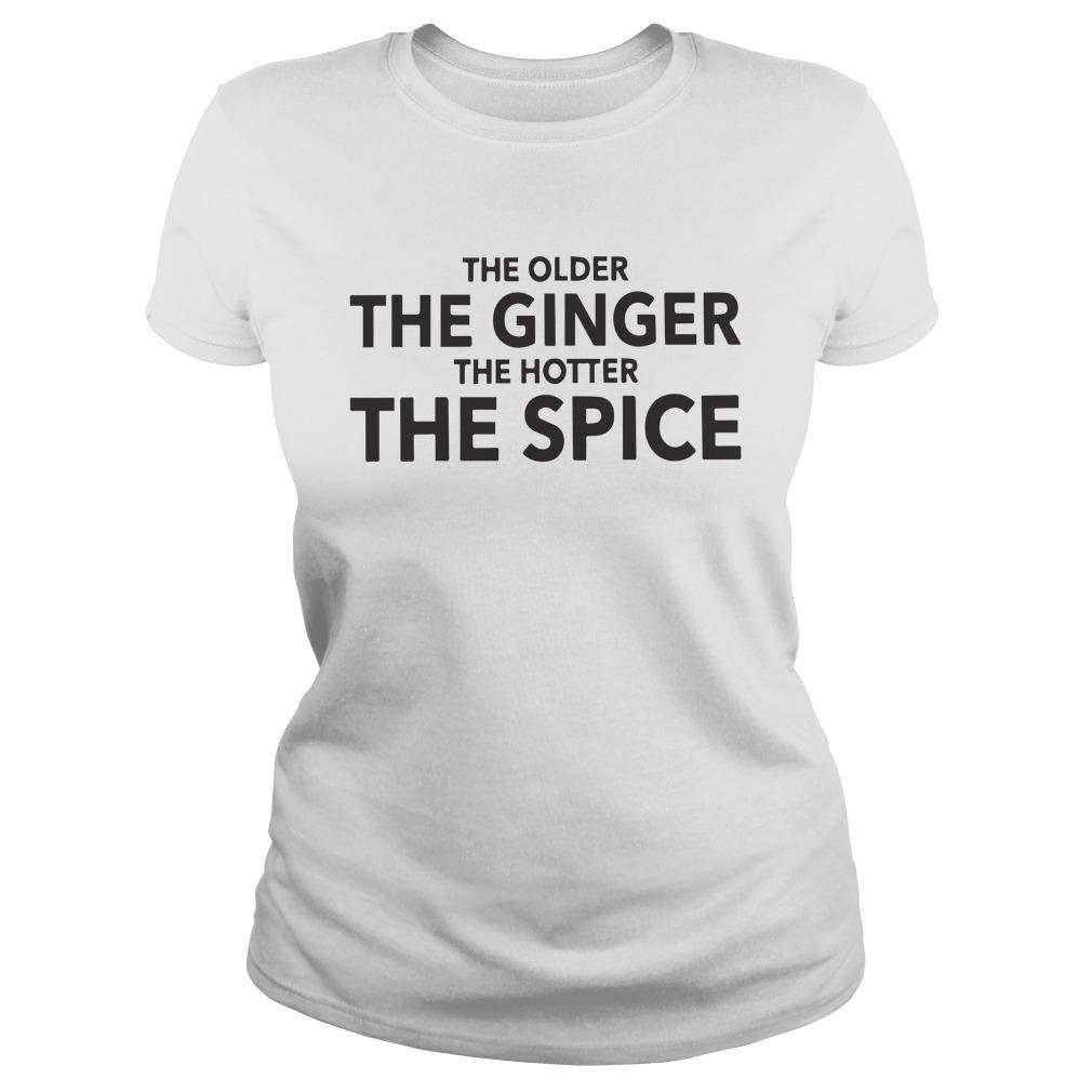 The Older The Ginger The Hotter The Spice Longsleeve