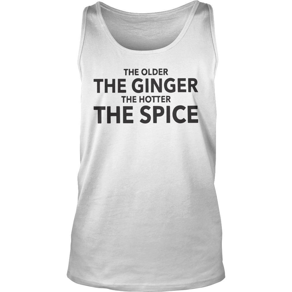 The Older The Ginger The Hotter The Spice Tank Top
