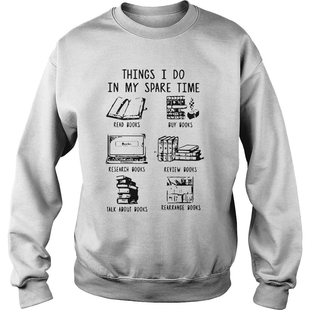 Things I Do In My Spare Time Read Books Buy Books Research Books Sweater