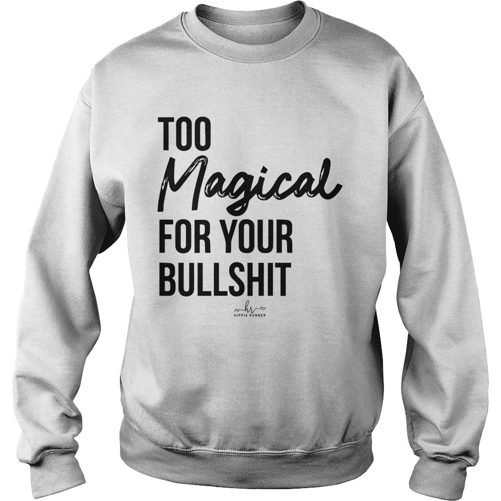 Too Magical For Your Bullshit Sweater