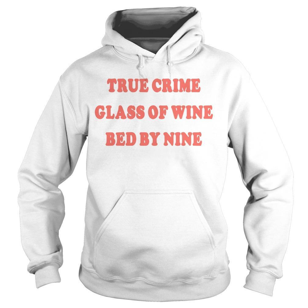 True Crime Glass Of Wine Bed By Nine Hoodie