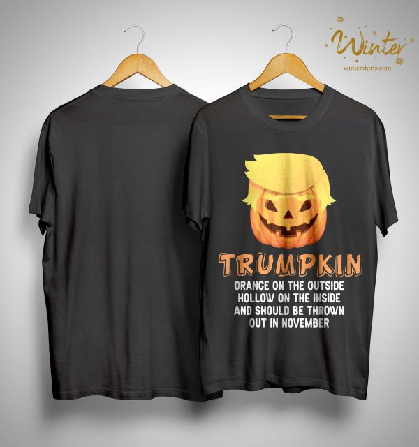 Trumpkin Orange On The Outside Hollow On The Inside And Should Be Thrown Shirt