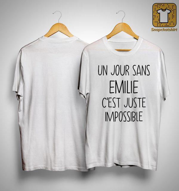 Un Jour Sans Emilie C'est Juste Impossible Shirt