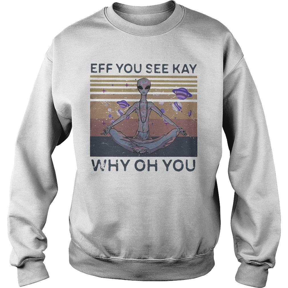 Vintage Alien Eff You See Kay Why Oh You Sweater