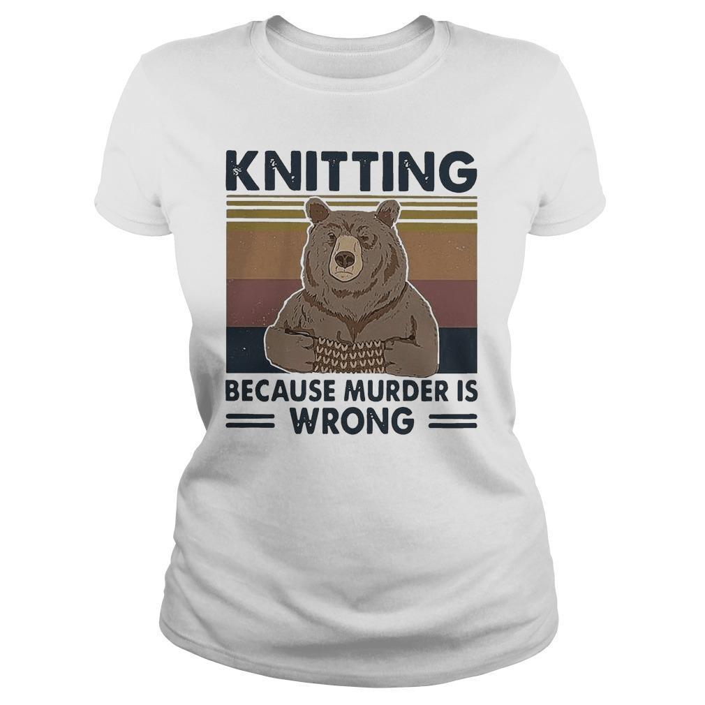Vintage Bear Knitting Bcause Murder Is Wrong Longsleeve