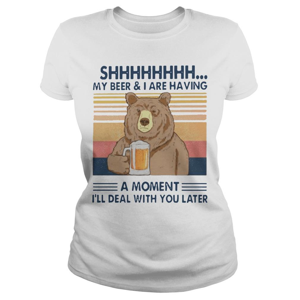 Vintage Bear Shhh My Beer And I Are Having A Moment I'll Deal With You Later Longsleeve