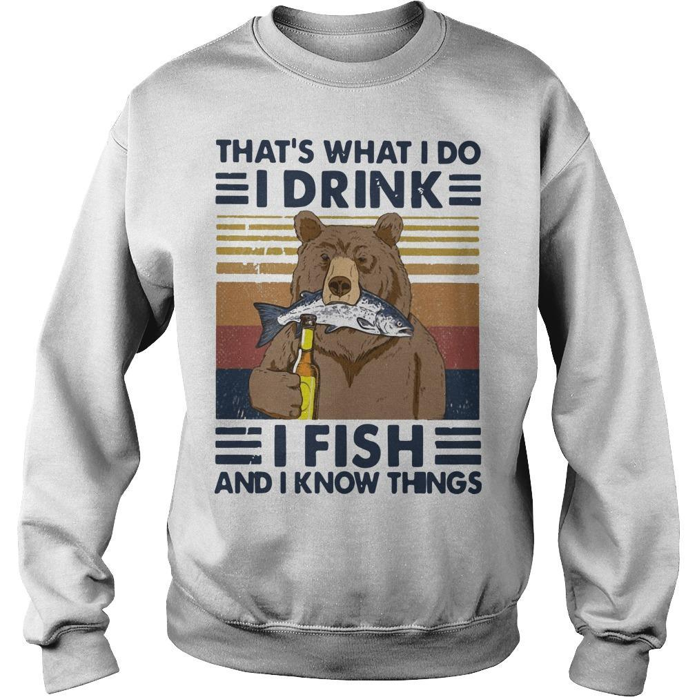 Vintage Bear That's What I Do I Drink I Fish And I Know Things Sweater