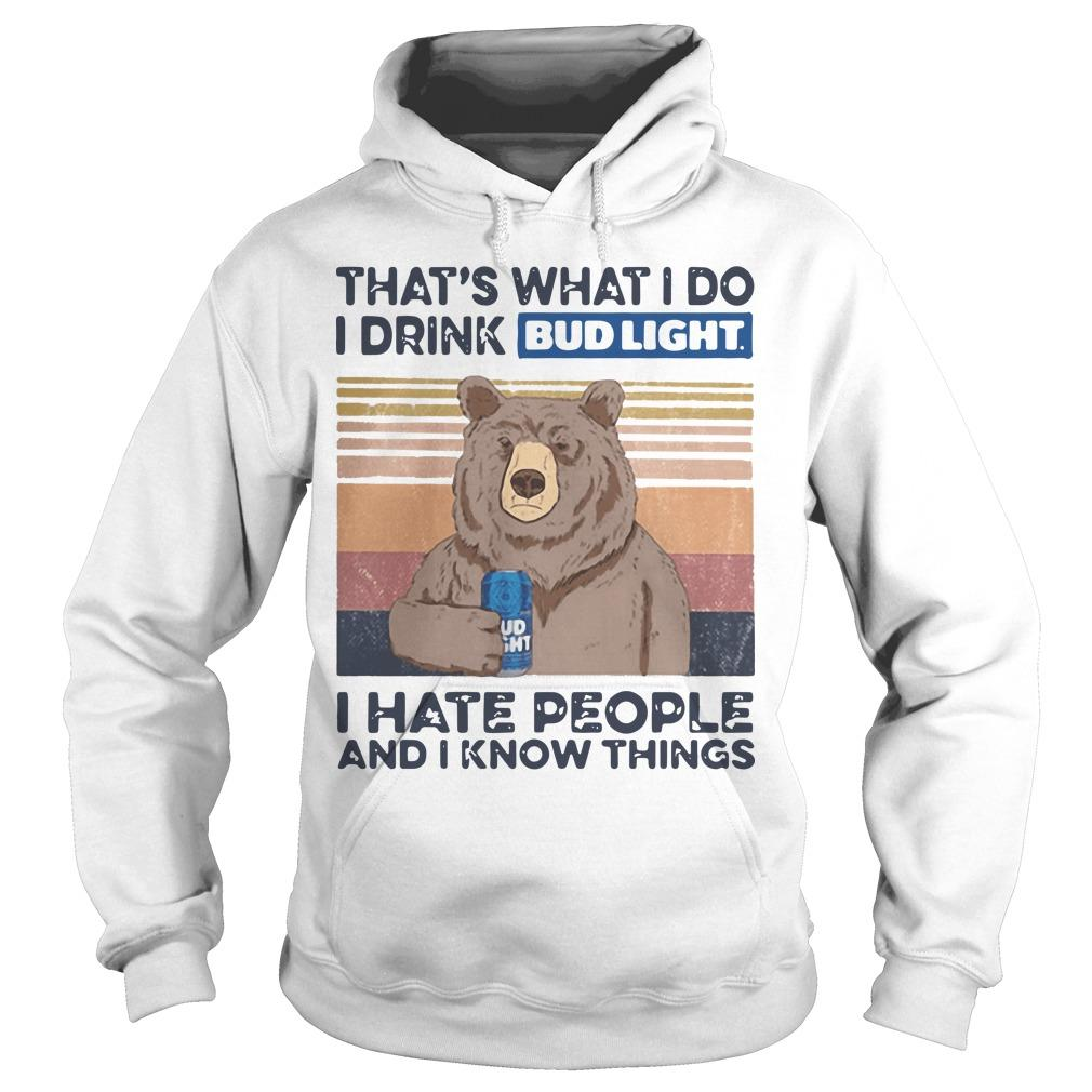 Vintage Bear That's What I Do I Drink Bud Light I Hate People Hoodie
