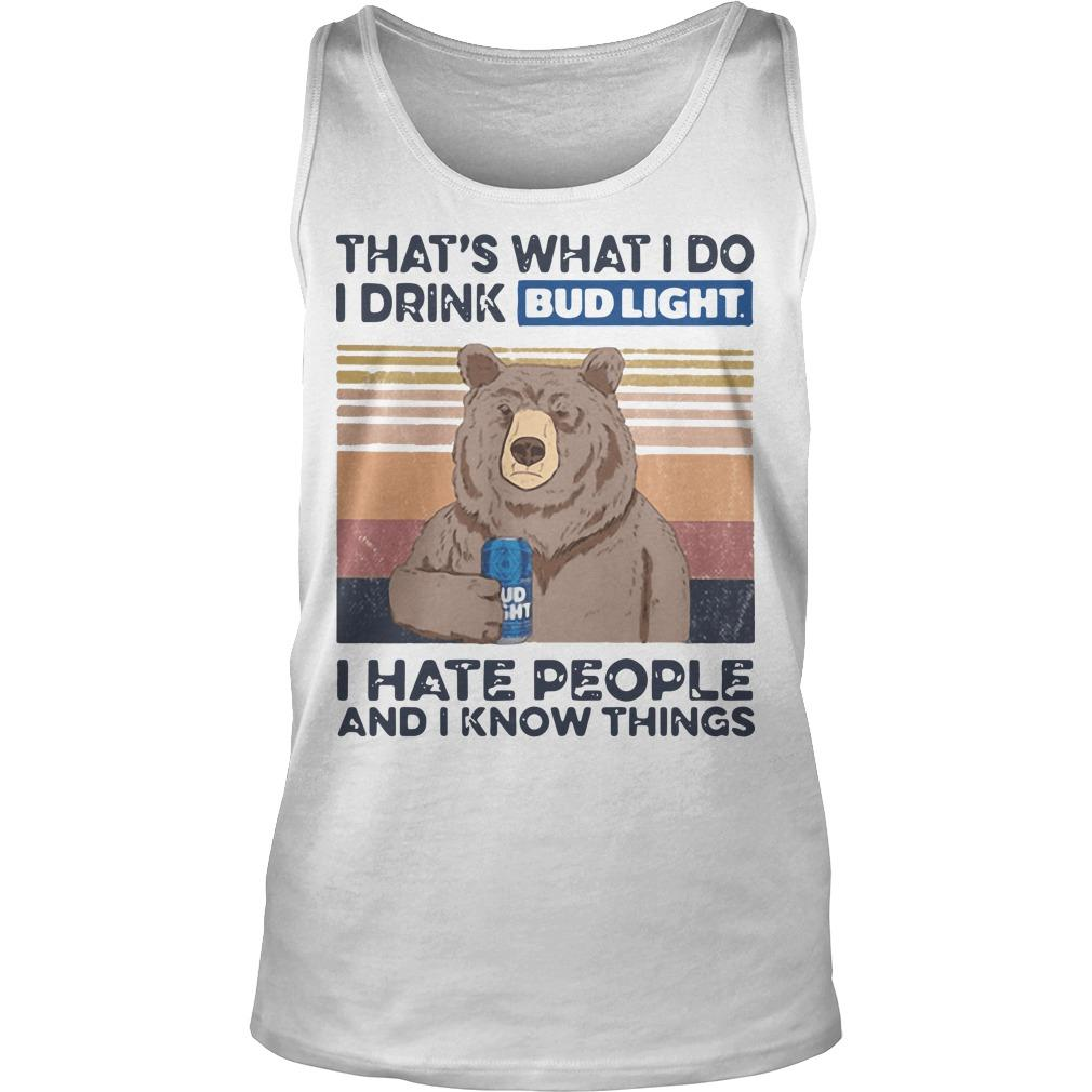 Vintage Bear That's What I Do I Drink Bud Light I Hate People Tank Top