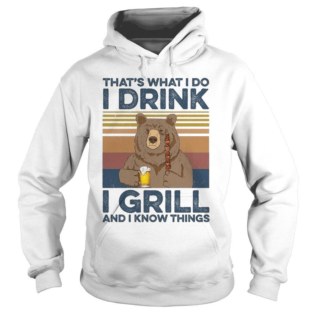 Vintage Bear That's What I Do I Drink I Grill And I Know Things Hoodie