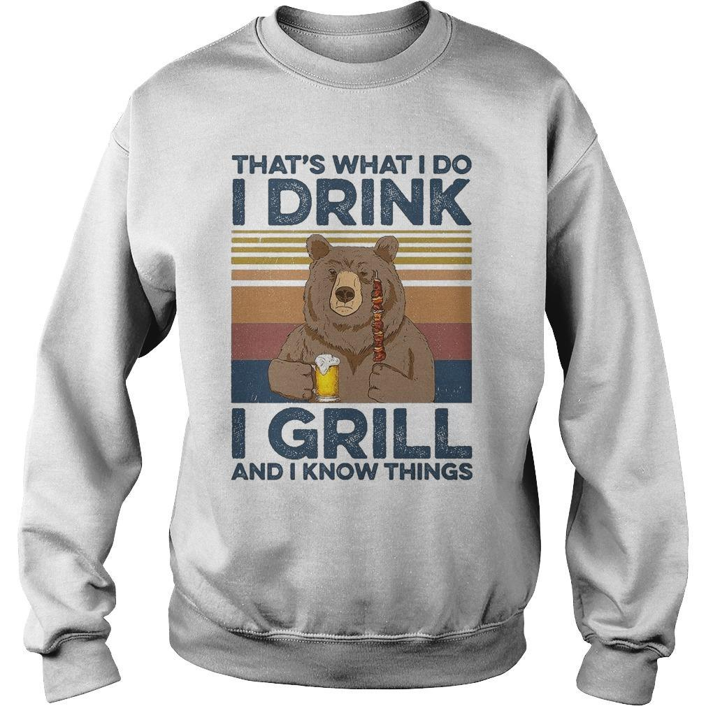 Vintage Bear That's What I Do I Drink I Grill And I Know Things Sweater