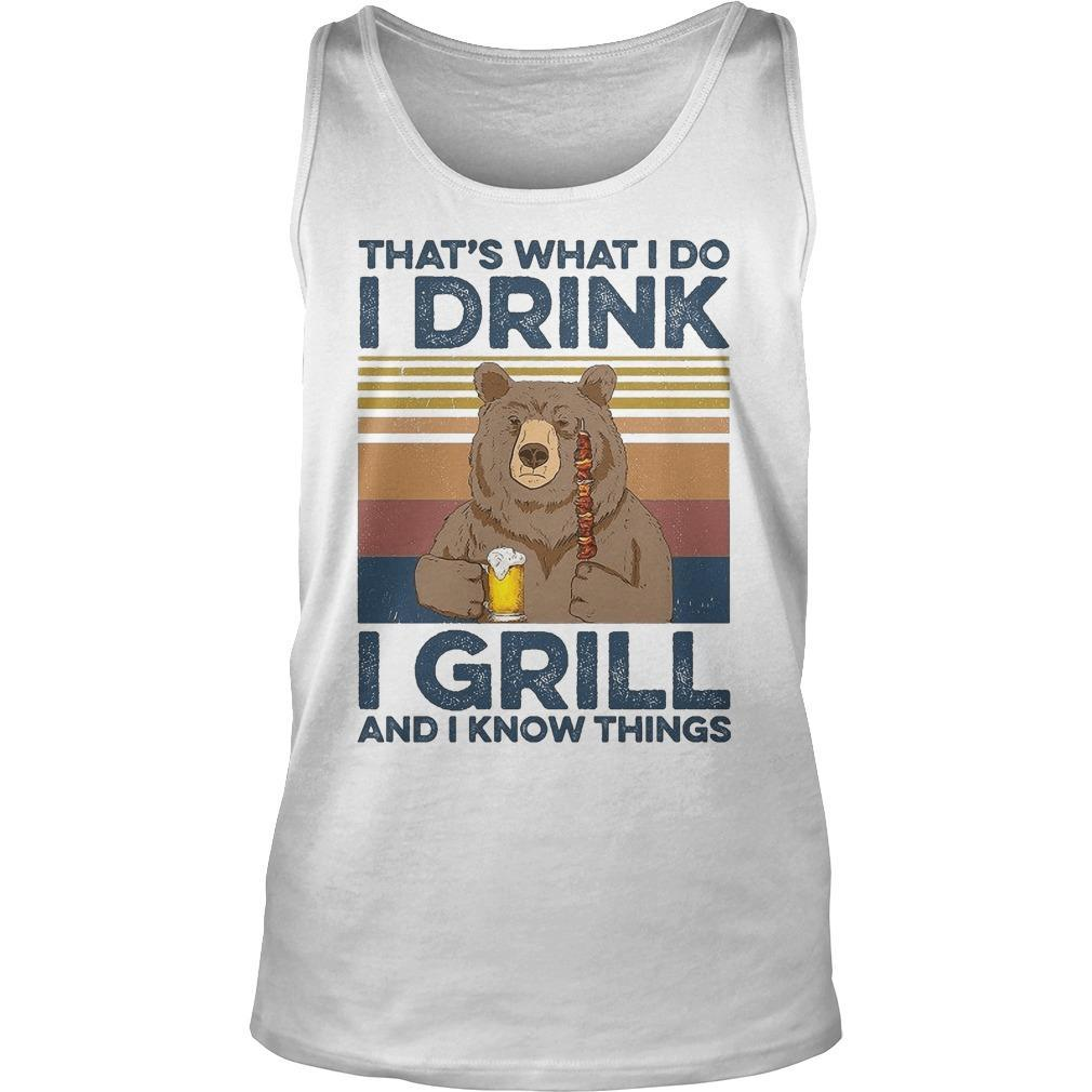 Vintage Bear That's What I Do I Drink I Grill And I Know Things Tank Top