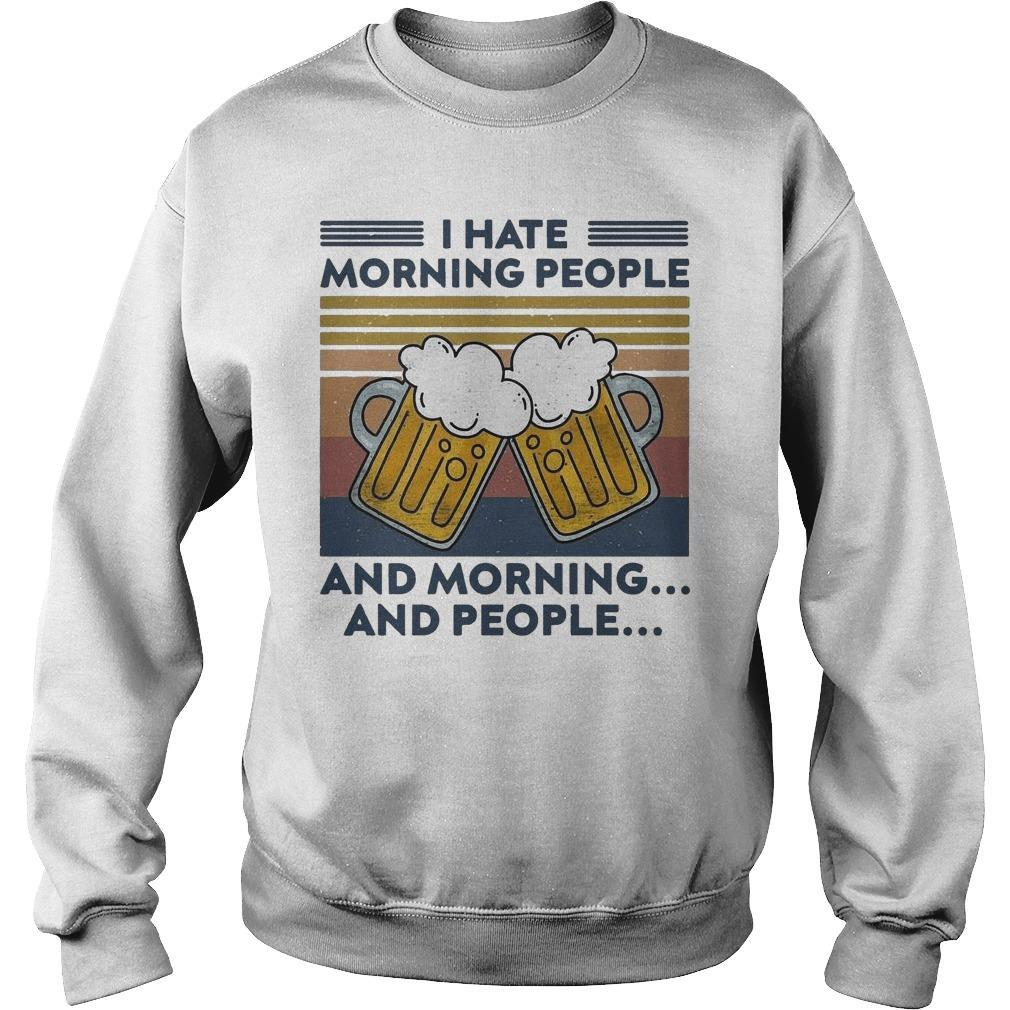 Vintage Beer I Hate Morning People And Morning And People Sweater