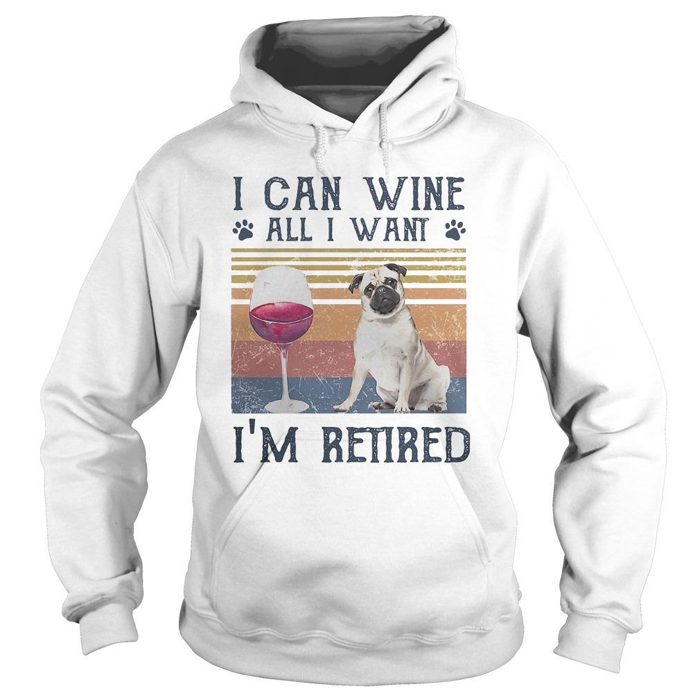 Vintage Bulldog I Can Wine All I Want I'm Retired Hoodie