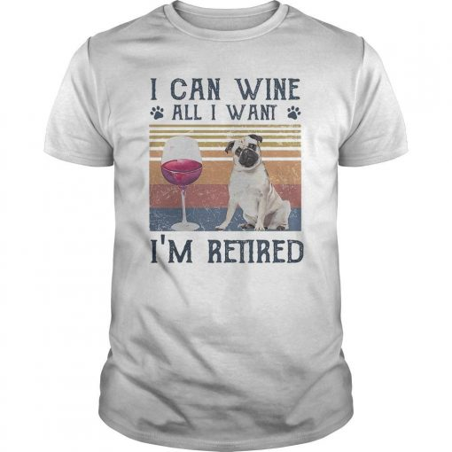 Vintage Bulldog I Can Wine All I Want I'm Retired Shirt