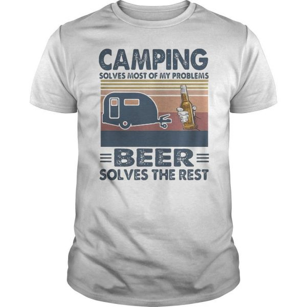 Vintage Camping Solves Most Of My Problems Beer Solves The Rest Shirt