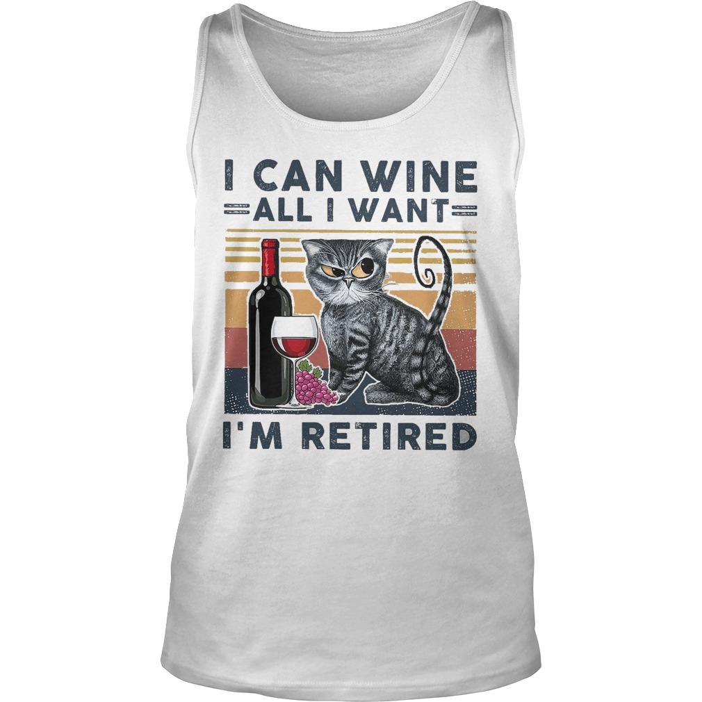 Vintage Cat I Can Wine All I Want I'm Retired Tank Top