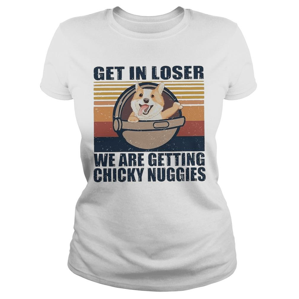 Vintage Corgi Get In Loser We Are Getting Chicky Nuggies Longsleeve
